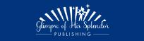 Glimpse of His Splendor Publishing
